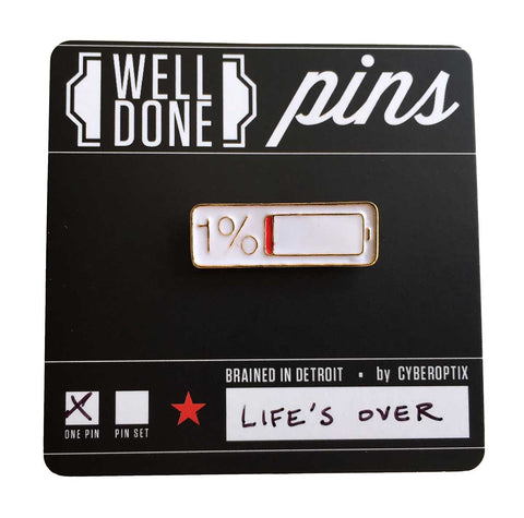 1% Battery Enamel Pin, Well Done Goods