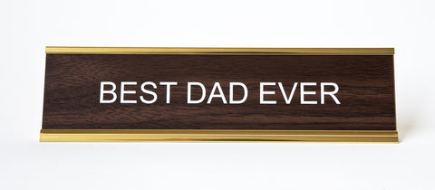 Best Dad Ever, Office Desk Nameplate, He Said She Said. Shop at Well Done Goods!