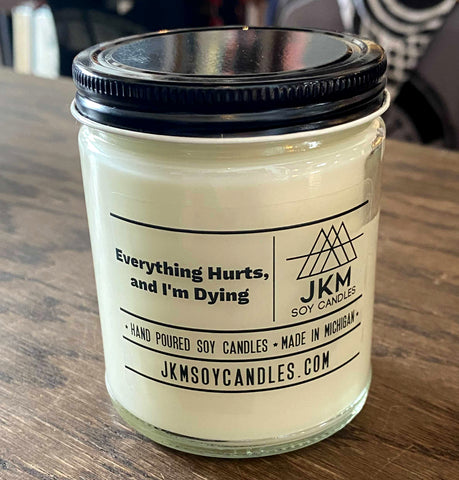 Parks and Rec Candle: Everything Hurts, and I'm Dying. JKM Soy Candles - Large 9oz Size