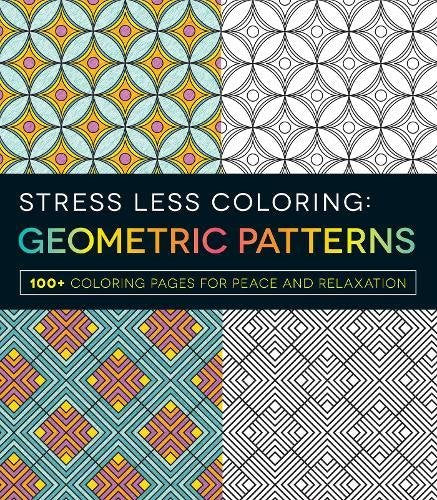 Stress Less Coloring Geometric Pattern Adult Book