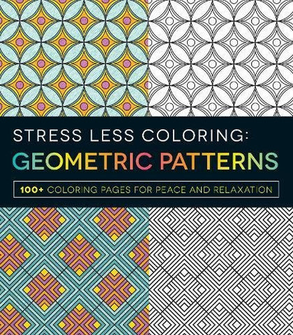 Stress Less Coloring: Geometric Pattern Adult Coloring Book.