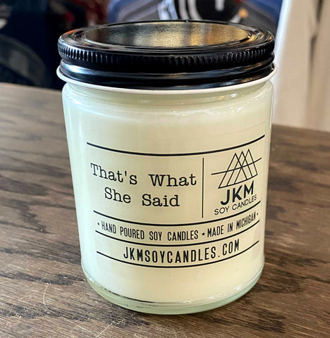 The Office Candle: That's What She Said. JKM Soy Candles - Large 9oz Size