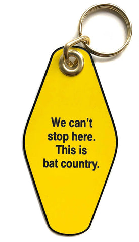 We can't stop here, this is bat country - Hunter S. Thompson, Fear & Loathing in Las Vegas, Motel Style Keychain