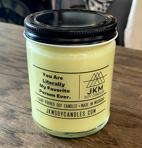Parks and Rec Candle: You Are Literally My Favorite Person Ever. JKM Soy Candles - Large 9oz Size