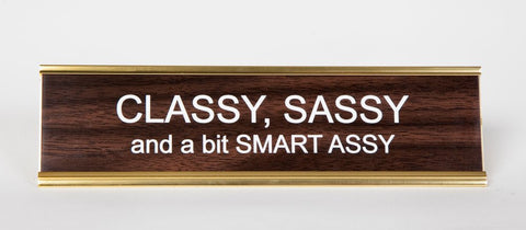 Classy, Sassy, and a bit Smart Assy. Office Desk Nameplate