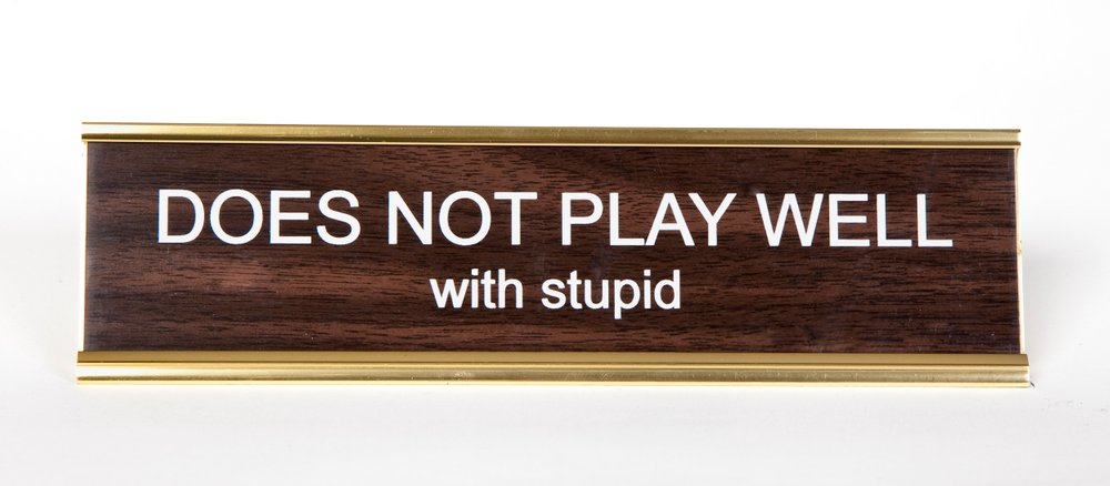 Attractive Does Not Play Well With Stupid Nameplate, Engraved Office Desk Plaque