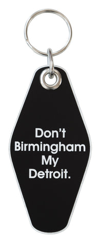 Don't Birmingham My Detroit, Motel Style Keychain. Well Done Goods