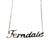 Ferndale Script Necklace, Silver Neighborhood Name Pendant, Well Done Goods