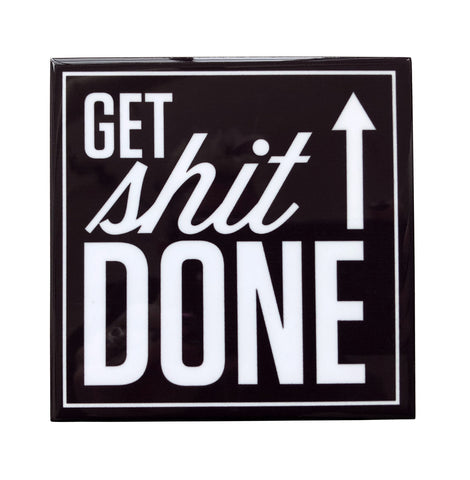 Get Sh*t Done Drink Coaster, Well Done Goods