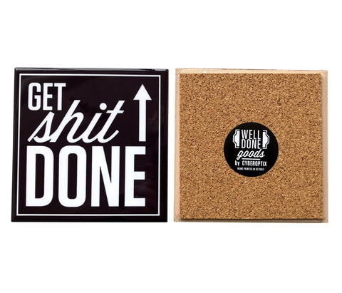 Get Sh*t Done Print, Motivational Drink Coaster, Well Done Goods