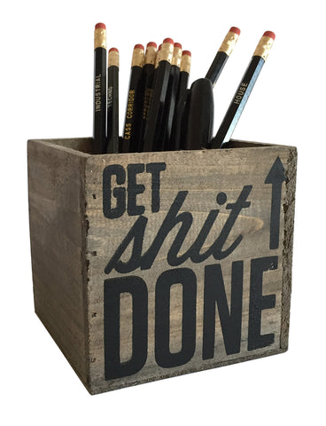 Get Sh*t Done, Screen printed Reclaimed Wood Desk Organizer, well done goods