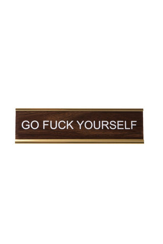 Go F*ck Yourself. Office Desk Nameplate