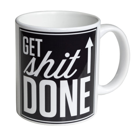 Get Sh*t Done Mug, Motivational Coffee Cup, Well Done Goods