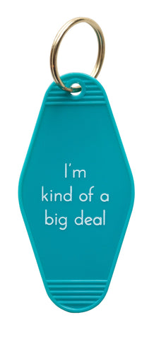I'm Kind of a Big Deal Turquoise Keychain Tag, He Said She Said