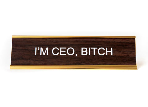I'M CEO BITCH He Said She Said Desk Nameplate