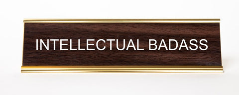 Intellectual Badass Nameplate, Engraved Office Desk Plaque