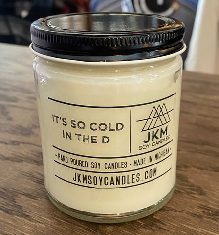 It's So Cold In The D Candle: JKM Soy Candles - Large 9oz Size