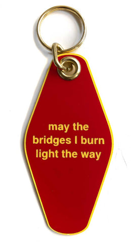 may the bridges i burn light the way keychain at well done goods