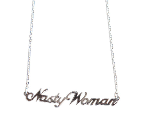 Nasty Woman Silver Script Necklace Pendant, by Well Done Goods