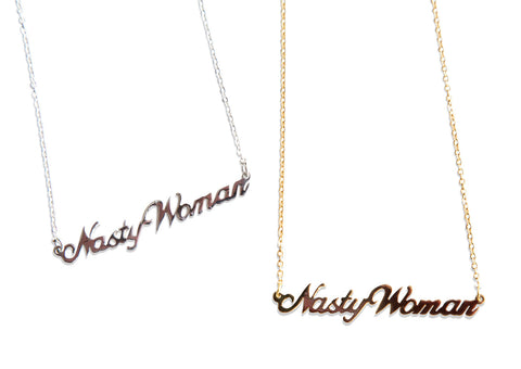 Nasty Woman Script Necklace Pendant, by Well Done Goods