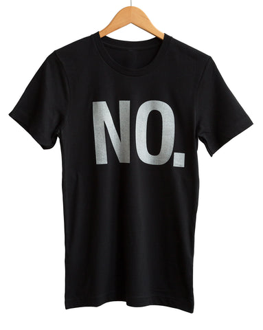 NO. Text Print White on Black Adult T-Shirt, Well Done Goods