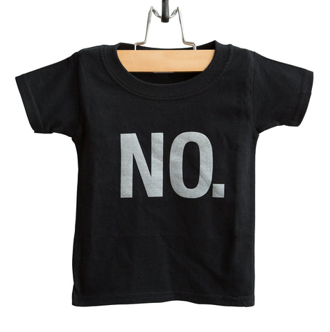 NO. Text Print Toddler T-Shirt, Well Done Goods