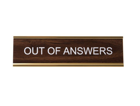 out of answers desk nameplate, he said she said