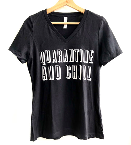 Quarantine and Chill T-Shirt, Unisex Crew or V-Neck