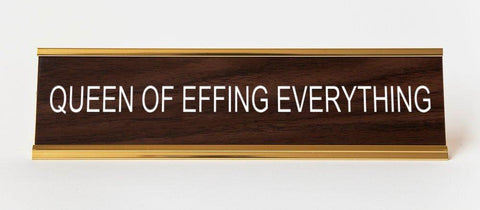 Queen of Effing Everything, Engraved Office Desk Plaque