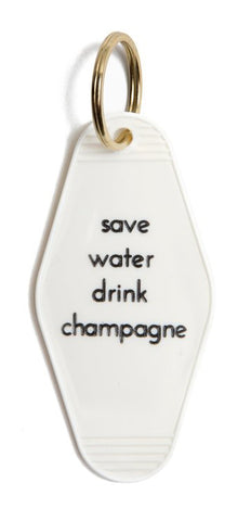 Save Water Drink Champagne, Motel Style Keychain, Well Done Goods