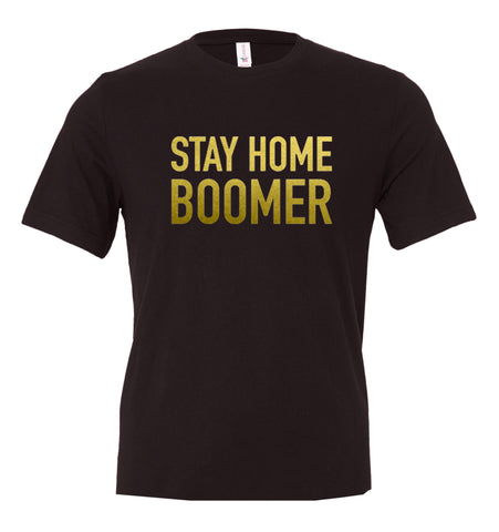 Stay Home Boomer T-Shirt