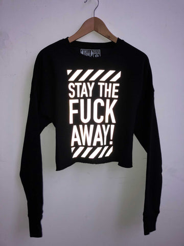 Stay The F*ck Away. Women's Cropped Black Crew Neck Sweatshirt, Reflective Print