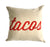 Tacos Throw Pillow, Script Print. Red silkscreen on natural cotton