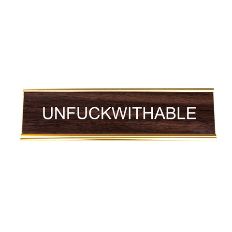 UNFUCKWITHABLE. Office Desk Nameplate