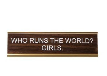 Who Runs The World? Girls. Office Desk Nameplate by He Said She Said