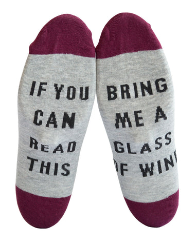 If You Can Read This, Bring Me a Glass of Wine. Burgundy/Grey