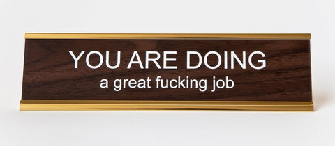 You Are Doing a Great Fucking Job Nameplate, Engraved Office Desk Plaque
