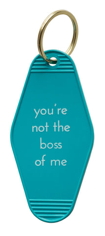 You're Not the Boss of Me Turquoise Keychain Tag, He Said She Said