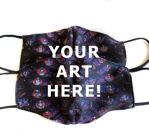 Custom Cloth Face Cover, Your Art Here! Hand Made in Detroit, USA