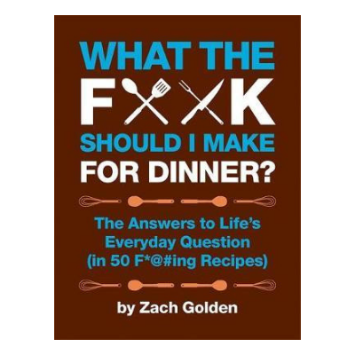What the F*ck Should I Make for Dinner Book