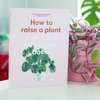 How to Raise a Plant Book