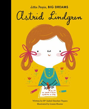 Book - Astrid Lindgren - Little People, Big Dreams by Maria Isabel Sanchez Vegara