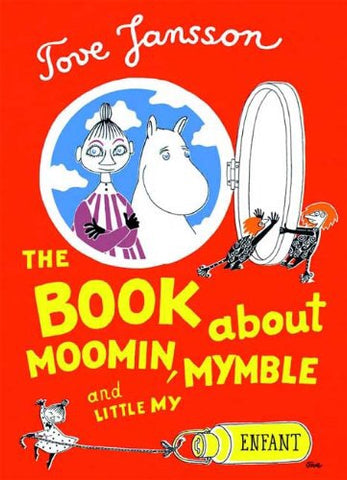 The Book about Moomin, Mymble and Little My - Tove Jansson