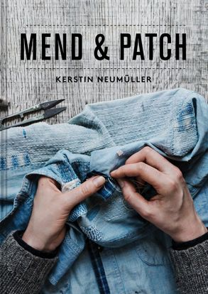 Mend and Patch - Kerstin Neumuller
