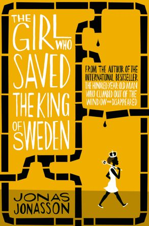 The Girl Who Saved The King of Sweden : Jonas Jonasson