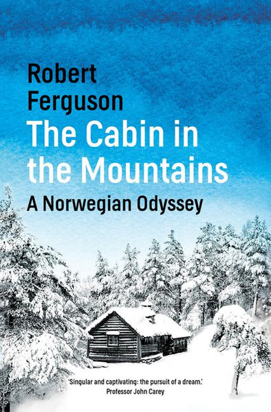 The Cabin in the Mountains : A Norwegian Odyssey