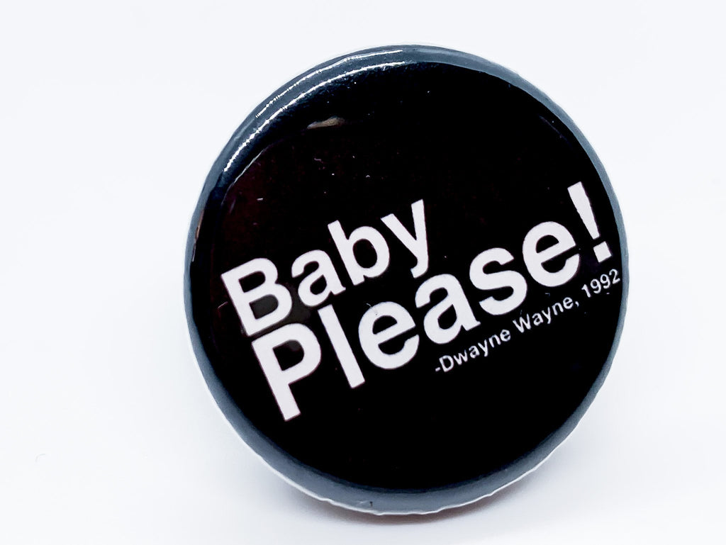 Baby Please Button - InclusiveRandomness