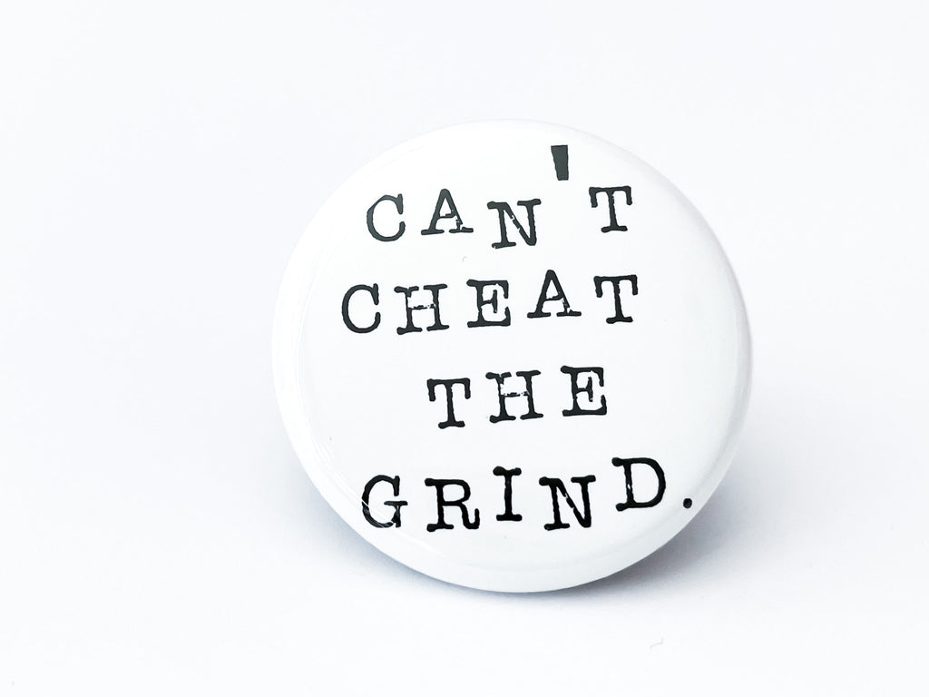 Can't Cheat The Grind Button - InclusiveRandomness