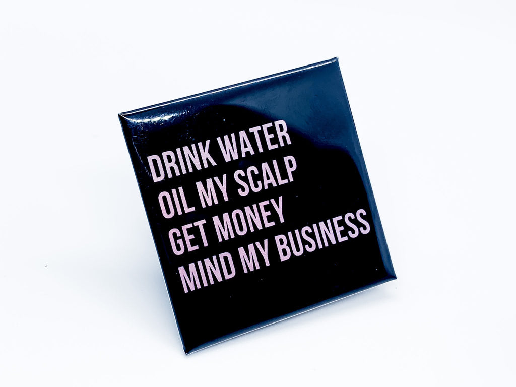 Drink Water Mind My Business Square Button - InclusiveRandomness