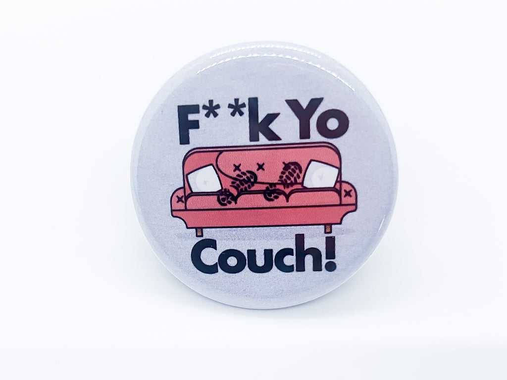Eff Yo Couch Button - InclusiveRandomness